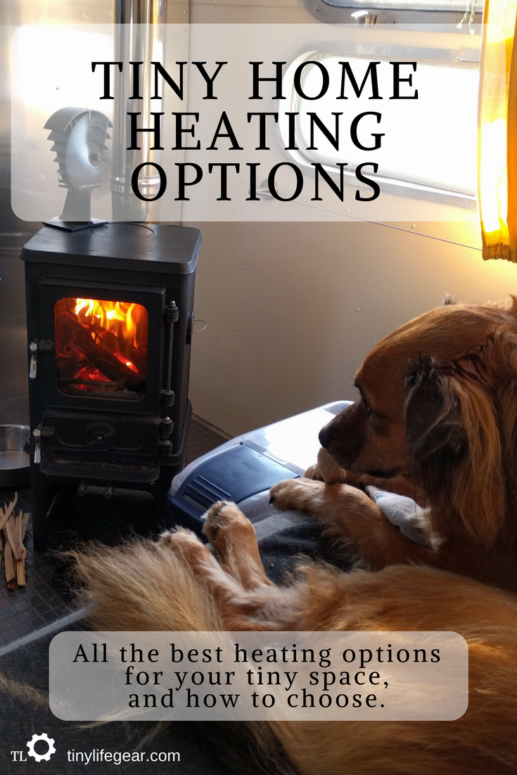 Non Electric Tiny Home Heating Options